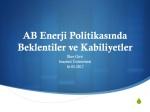 AB Enerji Politikasında Beklentiler ve Kabiliyetler SUNUM